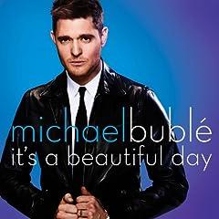 Its A Beautiful Day  von Michael BublÉ bei Amazon kaufen