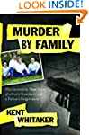 Murder by Family: The Incredible True...