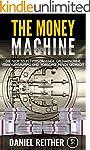 The Money Machine: Die sich selbstver...