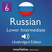Learn Russian - Level 6 Lower Intermediate Russian, Volume 2: Lessons 1-25  by Innovative Language Learning Narrated by uncredited