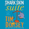 Shark Skin Suite: A Novel Audiobook by Tim Dorsey Narrated by Oliver Wyman
