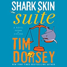 Shark Skin Suite: A Novel (       UNABRIDGED) by Tim Dorsey Narrated by Oliver Wyman