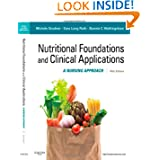 Nutritional Foundations and Clinical Applications: A Nursing Approach, 5e (Foundations and Clinical Applications...