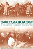 img - for Many Faces of Gender: Roles and Relationships through Time in Indigenous Northern Communities (Northern Lights) book / textbook / text book