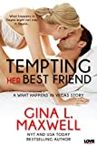 Tempting Her Best Friend (A What Happens in Vegas Novel) (Entangled Lovestruck)