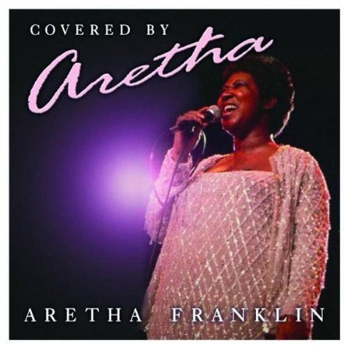 Aretha Franklin - Covered by Aretha - Zortam Music