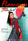 Flamenco: You Can Do It! - Sevillanas, featuring Puela Lunaris. Flamenco dance classes, Flamenco dance instruction, Learn flamenco dance, Flamenco performances