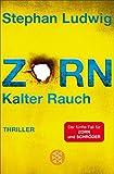 Zorn 5 - Kalter Rauch: Thriller
