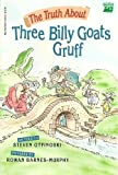 Steven Otfinoski The Truth About Three Billy Goats Gruff