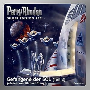 Gefangene der SOL - Teil 3 (Perry Rhodan Silber Edition 122) Hörbuch