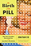 The Birth of the Pill: How Four Crusa...