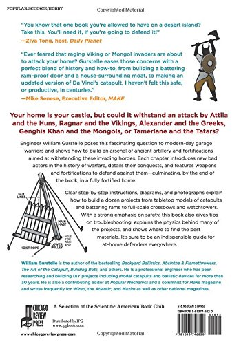 Defending Your Castle: Build Catapults, Crossbows, Moats, Bullet-Proof Shields & More Defensive Devices to Fend Off the Invading Hordes