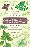 img - for Llewellyn's 2017 Herbal Almanac: Herbs for Growing & Gathering, Cooking & Crafts, Health & Beauty, History, Myth & Lore (Llewellyn's Herbal Almanac) book / textbook / text book
