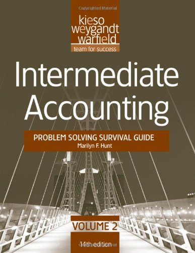 Intermediate Accounting, , Problem Solving Survival Guide...