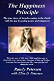 img - for The Happiness Principle: The true story of Angels coming to the Earth with the key to lasting peace and happiness. book / textbook / text book