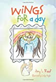 Wings For A Day (Volume 1)