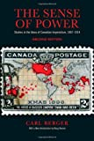 The Sense of Power: Studies in the Ideas of Canadian Imperialism, 1867-1914, Second Edition