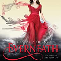 Everneath (       UNABRIDGED) by Brodi Ashton Narrated by Amy Rubinate