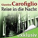Reise in die Nacht Hörbuch von Gianrico Carofiglio Gesprochen von: Erich Räuker
