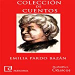 Colección de cuentos de Emilia Pardo Bazán | Emilia Pardo Bazán