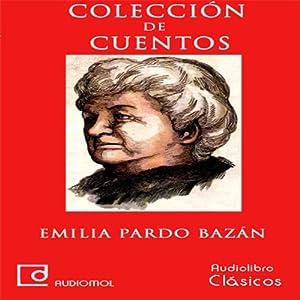 Colección de cuentos de Emilia Pardo Bazán | [Emilia Pardo Bazán]