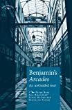 img - for Benjamin's Arcades: An Unguided Tour (Encounters: Cultural Histories) book / textbook / text book