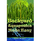 Backyard Aquaponics Made Easy