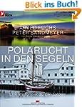 Polarlicht in den Segeln: Eine Winter...