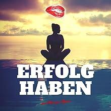 Erfolg haben Hörbuch von Florian Höper Gesprochen von: Florian Höper