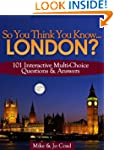 So You Think You Know...LONDON? 101 I...