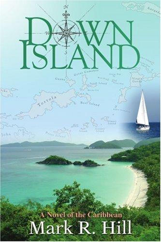 Down Island: A Novel Of The Caribbean