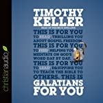 Galatians for You: For Reading, for Feeding, for Leading | Timothy Keller