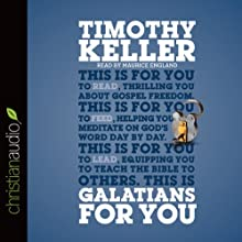 Galatians for You: For Reading, for Feeding, for Leading Audiobook by Timothy Keller Narrated by Maurice England