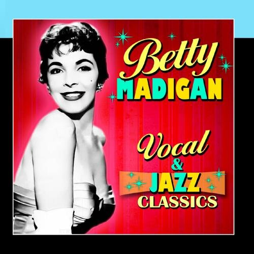 Betty Madigan - Vocal & Jazz Classics