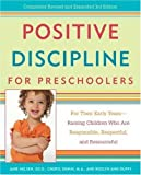Positive Discipline for Preschoolers: For Their Early Years--Raising Children Who are Responsible, Respectful, and Resourceful (Positive Discipline Library) 3 Rev Exp by Nelsen Ed.D., Jane, Erwin, Cheryl, Duffy, Roslyn Ann (2007) Paperback