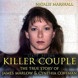 Killer Couple: The True Story of James Marlow & Cynthia Coffman Hörbuch von Natalie Marshall Gesprochen von: Alexander Ashbrooke