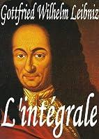 Gottfried Wilhelm Leibniz : l'int�grale