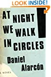 At Night We Walk in Circles: A Novel