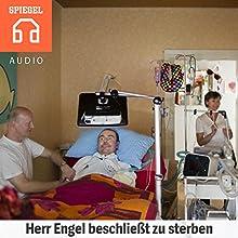 Herr Engel beschließt zu sterben: Michael Engel möchte sich in Würde auf den Tod vorbereiten Hörbuch von  DER SPIEGEL Gesprochen von:  Deutsche Blindenstudienanstalt e.V.