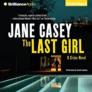 The Last Girl: Maeve Kerrigan, Book 3 | [Jane Casey]