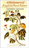 A Dictionary of English Plant Names (and some products of plants) (0713904429) by Grigson, Geoffrey