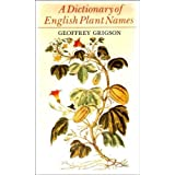 A Dictionary of English Plant Namesby Geoffrey Grigson
