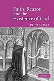 Faith Reason Existence of God