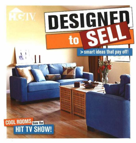 Designed to Sell: Make any home the hottest property on the block with expert advice from the popular HGTV series, HGTV