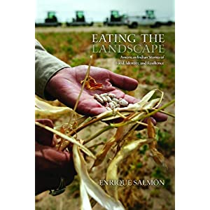 Eating the landscape : American Indian stories of food, identity, and resilience