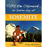 Tupi The Chipmunk An Indian Boy Of Yosemite (Awani Press Publication)