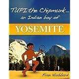 Tupi The Chipmunk An Indian Boy Of Yosemite (Awani Press Publication)