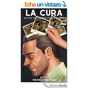 La Cura: Un relato corto para pensar eBook: Maggi Gonzalez, Arturo Aguirre, Gustavo V.: Amazon.es: Tienda Kindle - 515nR0PeIlL._BO2,204,203,200_PIsitb-sticker-v3-big,TopRight,0,-55_SX324_SY324_PIkin4,BottomRight,1,22_AA300_SH20_OU30_