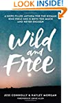 Wild and Free: A Hope-Filled Anthem f...