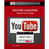 YouTube Launchpad: Strategies & Tactics For Engagement (YouTube Success Series)